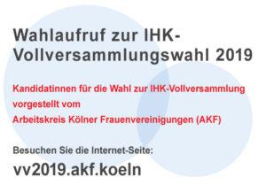 IHK-Vollversammlungswahl 2019 Wahlaufruf AKF Köln